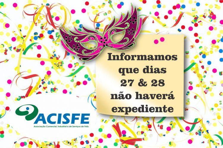 ACISFE não terá expediente nos dias 27 e 28 - Segunda e terça de Carnaval