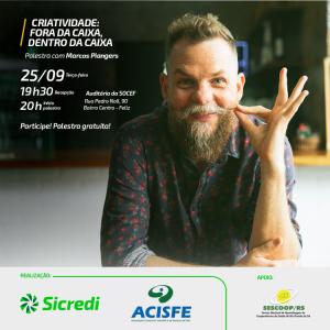ACISFE e Sicredi promovem palestra com Piangers