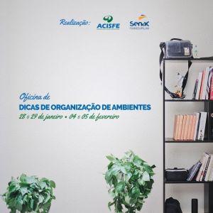 ACISFE promove oficina de organização de ambientes