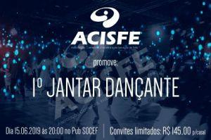 ACISFE promove 1º Jantar Dançante