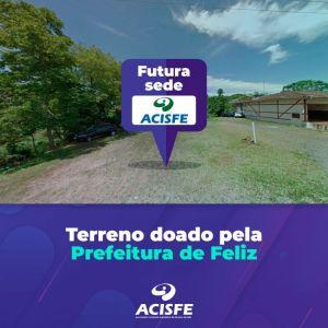 ACISFE recebe doação de terreno da prefeitura com contrapartidas