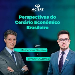 Palestra Perspectivas do Cenário Econômico Brasileiro acontece dia 23 de agosto