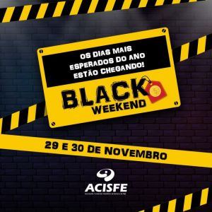 Conheça as empresas participantes da Black Weekend ACISFE - dias 29 e 30/11