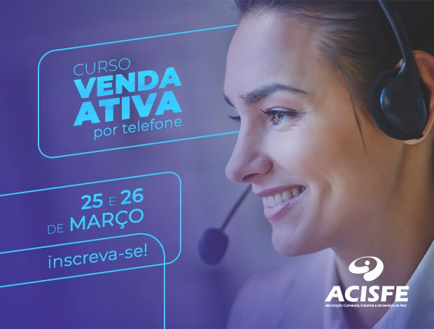 ACISFE promove Curso Venda Ativa por Telefone nos dias 25 e 26 de março