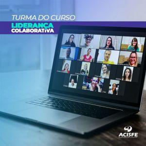 ACISFE realizou segundo curso online: Liderança Colaborativa