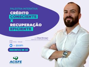ACISFE promove Palestra Interativa Crédito Consciente x Recuperação Eficiente