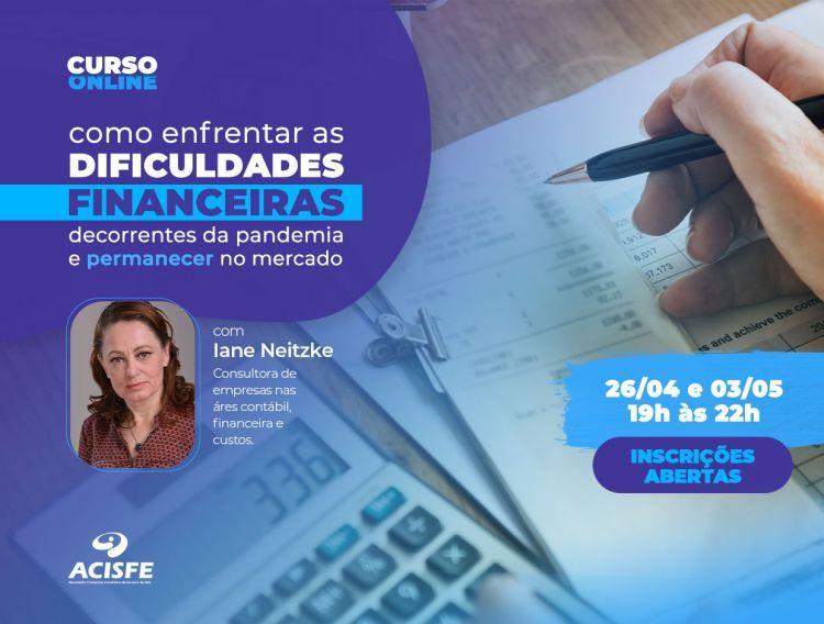 ACISFE promove curso Como enfrentar as dificuldades financeiras decorrentes da pandemia e permanecer no mercado