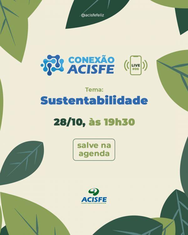 Live Conexão Acisfe traz tema: SUSTENTABILIDADE